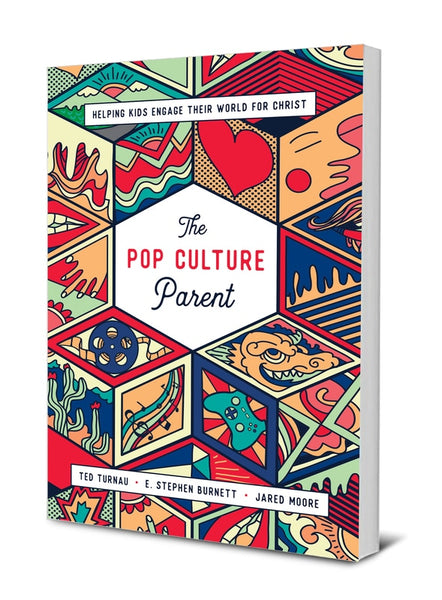 Pop Culture Parent: Helping Kids Engage Their World for Christ