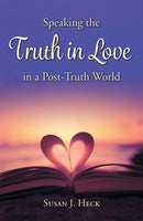 Speaking the Truth in Love in a Post-Truth World
