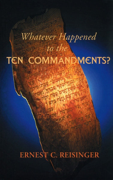 Whatever Happened to the Ten Commandments?