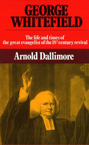 George Whitefield Volume 2: Life and Times of the Great Evangelist of the 18th Century Revival