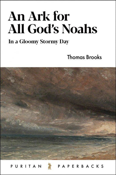 An Ark For All God's Noahs: In a Gloomy Stormy Day (Puritan Paperbacks)