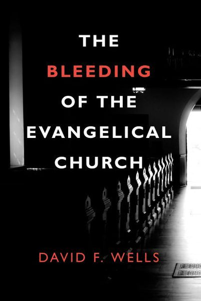 Bleeding of the Evangelical Church, The: Banner of Truth Booklet