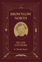 Brownlow North HIS LIFE AND WORK by K. Moody Stuart