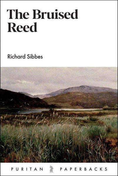 Bruised Reed:  New Retypeset Edition (Puritan Paperbacks)