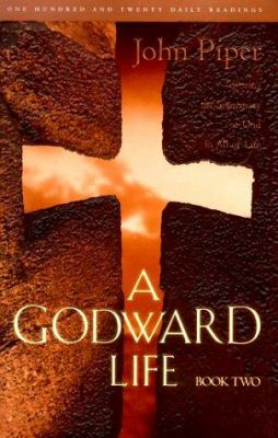 A Godward Life Seeing the Supremacy of God in All of Life  Book 2 (past cover, hardcover)