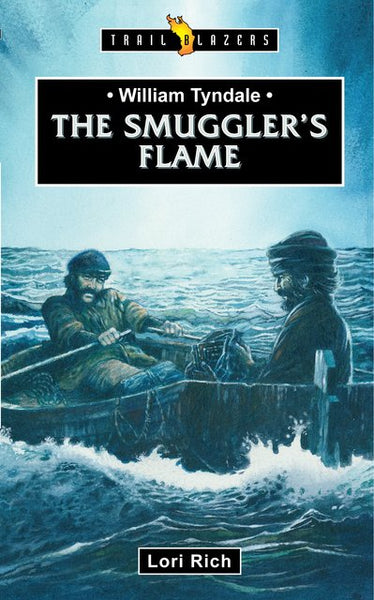 William Tyndale The Smuggler's Flame (Trailblazers)
