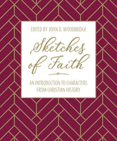 Sketches of Faith: An introduction to characters from Christian history