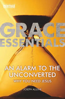 An Alarm to the Unconverted (Grace Essentials) Why You Need Jesus Release Date Jan 2021