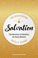 Good Portion - Salvation The Doctrine of Salvation for Every Woman