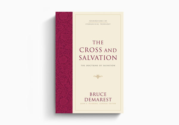 Cross and Salvation: The Doctrine of Salvation