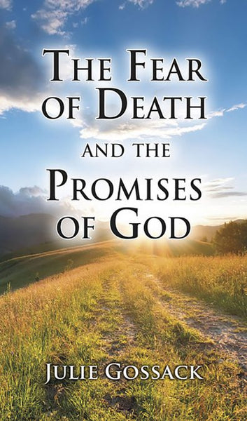 The Fear of Death and the Promises of God
