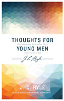 Thoughts for Young Men by J C Ryle
