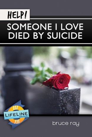 Help! Someone I Love Died by Suicide (Lifeline Minibook)