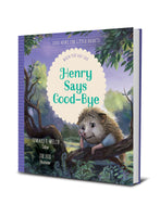 Henry Says Good-Bye: When You Are Sad (Good News for Little Hearts)