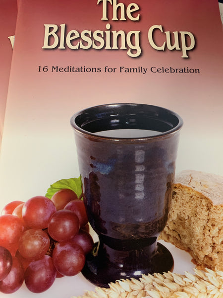 The Blessing Cup: 16 Meditations for Family Celebration