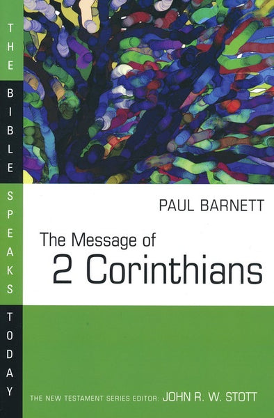 The Message of 2 Corinthians  (Bible Speaks Today)