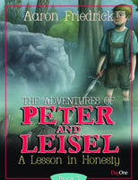 The Adventures of Peter and Leisel: A Lesson in honesty (Book 3)
