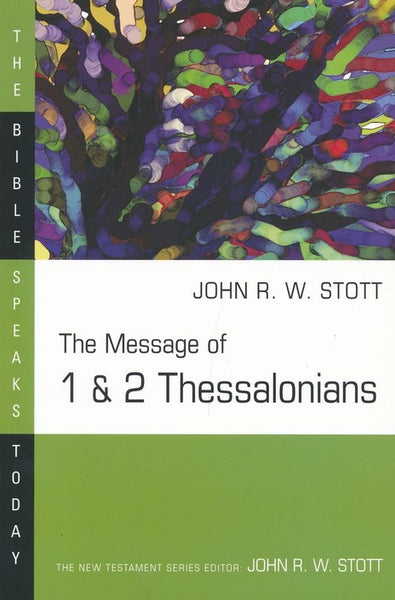 The Message of 1 & 2 Thessalonians: Bible Speaks Today