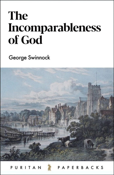 The Incomparableness of God (Puritan Paperbacks)