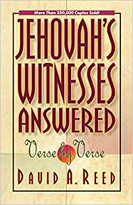 Jehovah's Witnesses Answered Verse-by-Verse