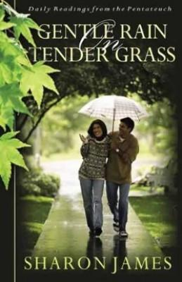 Gentle Rain on Tender Grass: Daily Readings from the Pentateuch