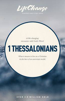 1 Thessalonians (Lifechange Bible Study)