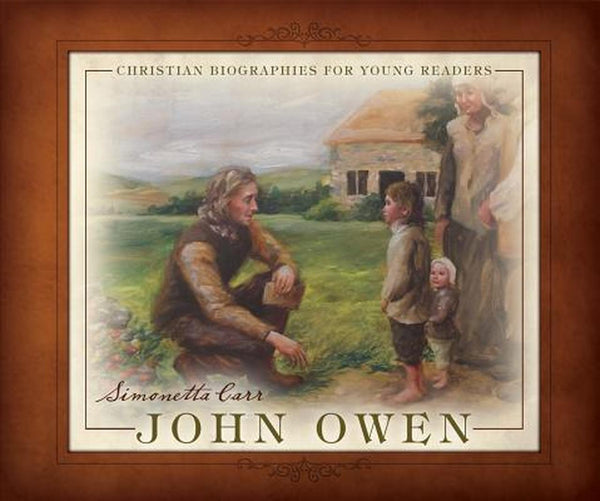 John Owen (Christian Biographies for Young Readers)