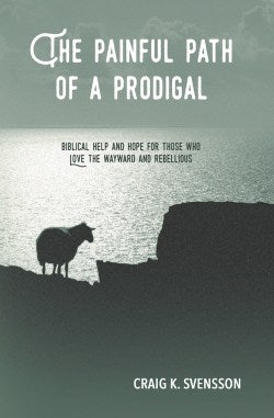 The Painful Path of a Prodigal