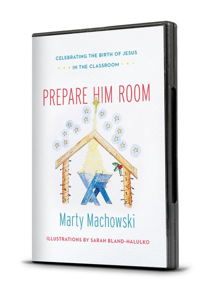 Prepare Him Room: Prepare Him Room: Celebrating the Birth of Jesus in the Classroom (Advent Curriculum)