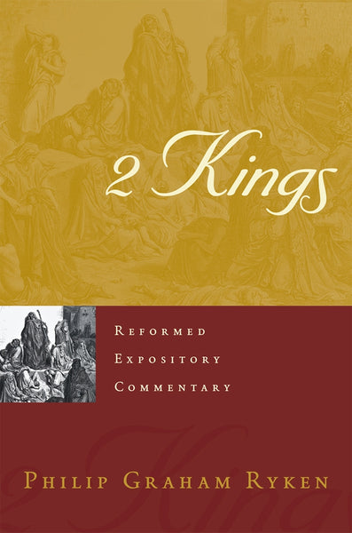 2 Kings Philip Graham Ryken
