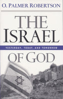 Israel of God: Yesterday, Today, and Tomorrow