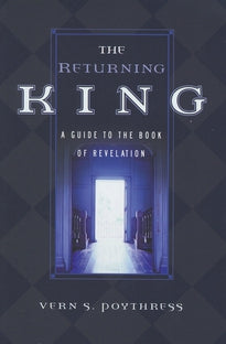 Returning King: A Guide to the Book of Revelation
