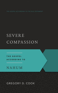 Severe Compassion: Gospel According to Nahum