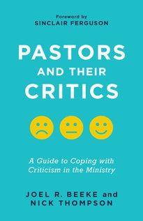 Pastors and Their Critics: A Guide to Coping with Criticism in the Ministry
