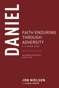Daniel: Faith Enduring Through Adversity 13-Lesson Study