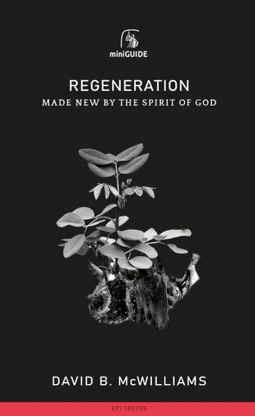 Regeneration: Made New by the Spirit of God (Banner Mini Guides)