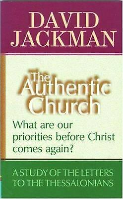 The Authentic Church: What are our priorities before Christ comes again? (out of print)