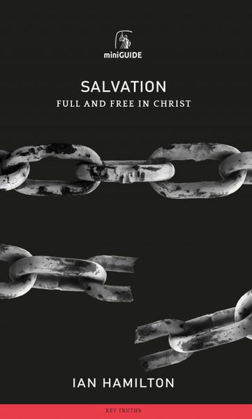 Salvation: Full and Free in Christ  (Banner Mini Guides)