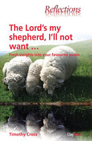 Lord's My Shepherd: Fresh Insights into Your Favourite Psalm
