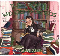 Woman Who Loved to Give Books: Susannah Spurgeon (Banner Board Book)