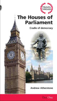 Travel Through the Houses of Parliament: Cradle of Democracy