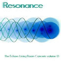 Resonance: The Echoes Living Room Concerts Volume 13