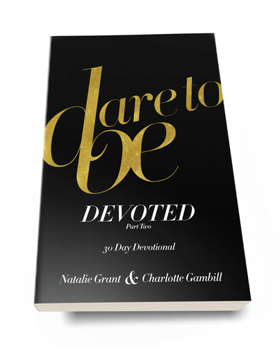 Dare to Be Devoted : Part 2