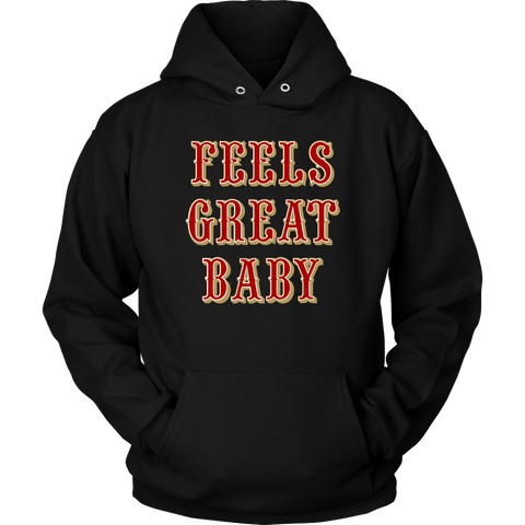 Feels Great Baby Sweatshirt Hoodie Jimmy G