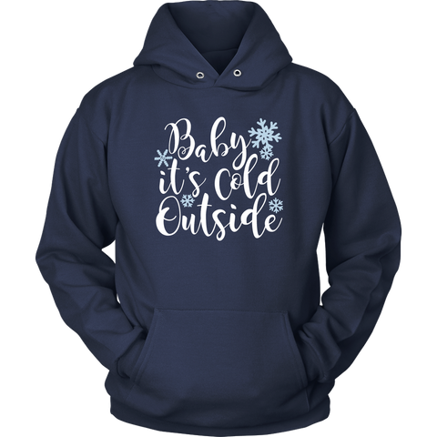 Baby It's Cold Outside Sweatshirt Hoodie