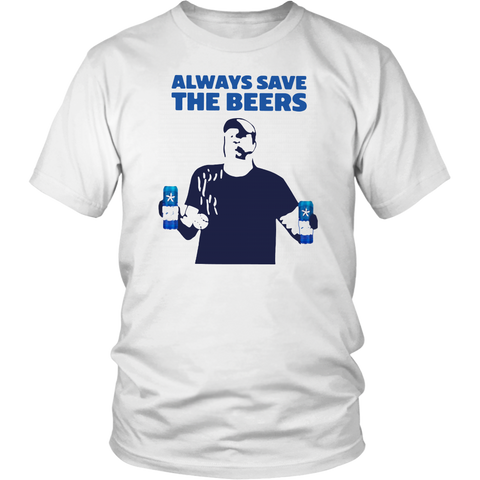 Always Save The Beers shirt