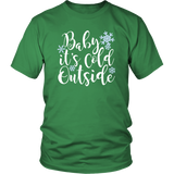 Baby It's Cold Outside Shirt
