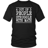 4 Out Of 3 Struggle With Math Shirt