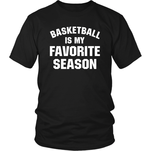 Basketball Is My Favourite Season Shirt