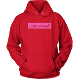 Call Her Daddy Hoodie I Am Unwell Sweatshirt